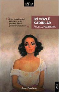 iri_gozlu_kadinlar_angeles_mastretta_KAFKA